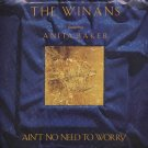 "THE WINANS FEATURING ANITA BAKER--""""AIN'T NO NEED TO WORRY"""" (4:12)/""""MILLIONS"""" (4:21) 45 RPM 7"""" V"