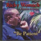 RICKY WOMACK & PARTNERS IN PRAISE--BE PATIENT Compact Disc (CD)