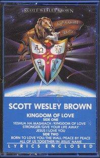 SCOTT WESLEY BROWN--KINGDOM OF LOVE Cassette Tape