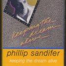 PHILLIP SANDIFER--KEEPING THE DREAM ALIVE Cassette Tape