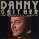 """DANNY GAITHER--IN MY LIFE FEATURING """"SUCH AN OUT OF THE ORDINARY MAN"""" Vinyl LP"""
