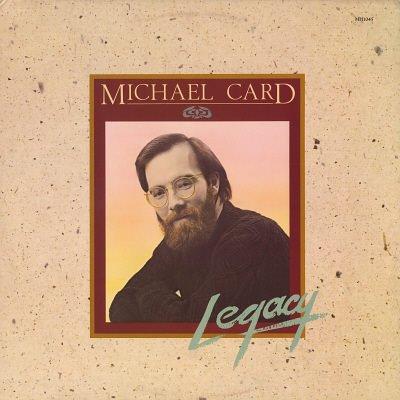 MICHAEL CARD--LEGACY Vinyl LP