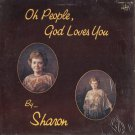 SHARON BENELL--OH PEOPLE, GOD LOVES YOU Vinyl LP