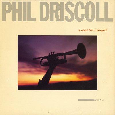 PHIL DRISCOLL--SOUND THE TRUMPET Vinyl LP
