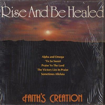 FAITH'S CREATION--RISE AND BE HEALED Vinyl LP