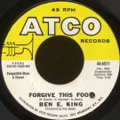 "BEN E. KING--""FORGIVE THIS FOOL"" (2:48)/""DON'T TAKE YOUR LOVE FROM ME"" (2:56) 45 RPM 7"""