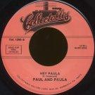 """PAUL AND PAULA--""""HEY PAULA""""/""""ALL I WANT IS YOU"""" 45 RPM 7"""""""