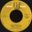 """HANK WILLIAMS, JR.--""""FAMILY TRADITION"""" (4:00)/""""WHISKEY BENT AND HELL BOUND"""" (3:09) 45 RPM 7"""""""