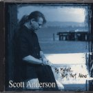 SCOTT ANDERSON--BY MYSELF...BUT NOT ALONE Compact Disc (CD)