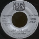 "WAYNE WATSON--""LOVE FOUND A WAY"" (3:40) (Stereo/Mono) 45 RPM 7"" Vinyl"