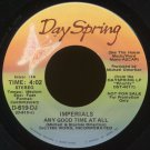 "IMPERIALS--""ANY GOOD TIME AT ALL"" (4:02)/""PIECES"" (4:06) 45 RPM 7"" Vinyl"