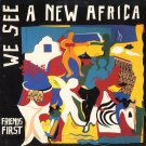 FRIENDS FIRST--WE SEE A NEW AFRICA Vinyl LP