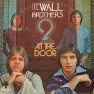 THE WALL BROTHERS (Wall Bros. Band)--AT THE DOOR Vinyl LP