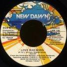 """CHERYL FORNELLI & JACK SCHRADER OF THE CHICAGO VOICES--""""LOVE WAS BORN"""" (5:17) (S/M) 45 RPM 7"""" Vinyl"""