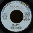 "PATRICK HENDERSON--""CHARITY"" (3:24) (STEREO/MONO) 45 RPM 7"" Vinyl"