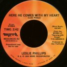 "LESLIE PHILLIPS--""HERE HE COMES WITH MY HEART"" (2:42) (Stereo/Mono) 45 RPM 7"" Vinyl"