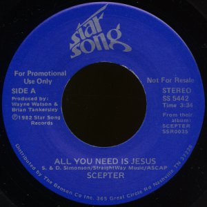 """SCEPTER--""""ALL YOU NEED IS JESUS"""" (3:34) (Stereo/Stereo) 45 RPM 7"""" Vinyl"""