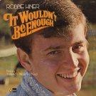 ROBBIE HINER--IT WOULDN'T BE ENOUGH Vinyl LP
