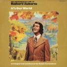 RICHARD ROBERTS--IT'S OUR WORLD: THE CONTEMPROARY SIDE OF RICHARD ROBERTS Vinyl LP