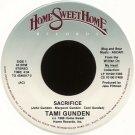 """TAMI GUNDEN--""""SACRIFICE"""" (4:34)/""""Overcomin'"""" (2:47) 45 RPM 7"""" White Vinyl"""
