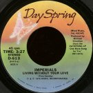 """IMPERIALS--""""LIVING WITHOUT YOUR LOVE"""" (3:27)/""""CLOSER THAN EVER"""" (4:23) 45 RPM 7"""" Vinyl"""