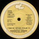 "MARANATHA! SINGERS--""I TAKE MY REFUGE"" (3:05) (Stereo/Stereo) 45 RPM 7"" Vinyl"