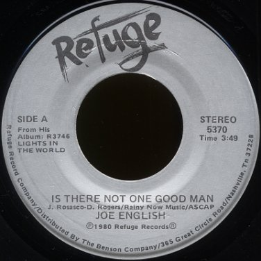 "JOE ENGLISH--""IS THERE NOT ONE GOOD MAN"" (3:49)/""PRAISE HIM"" (3:17) 45 RPM 7"" Vinyl"