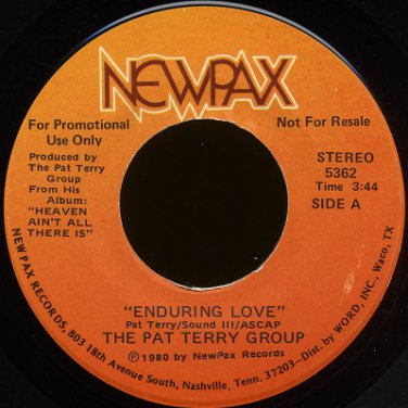 """THE PAT TERRY GROUP--""""ENDURING LOVE"""" (3:44)/""""WRITTEN IN THE BOOK OF LIFE"""" (2:24) 45 RPM 7"""" Vinyl"""