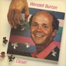 WENDELL BURTON--CLOSER Vinyl LP