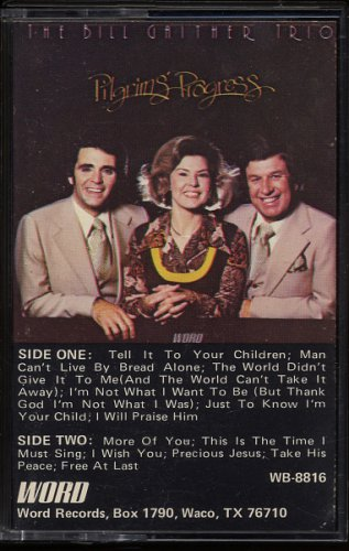 THE BILL GAITHER TRIO--PILGRIM'S PROGRESS 1978 Cassette Tape (1979 Word Reissue)