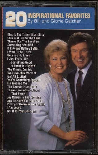 BILL AND GLORIA GAITHER--20 INSPIRATIONAL FAVORITES 1989 Cassette Tape