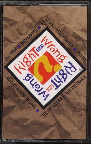 VARIOUS--RIGHT FROM WRONG 1995 Cassette Tape (Petra, Newsboys, DC Talk, Geoff Moore, Kenny Marks)