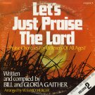 "BILL AND GLORIA GAITHER--LET""S JUST PRAISE THE LORD, VOL. II, SING-ALONG 1976 Vinyl 2-LP Set"