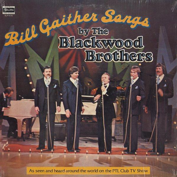 BLACKWOOD BROTHERS--BILL GAITHER SONGS 1977 Vinyl LP