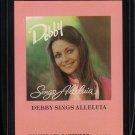 DEBBY KARTSONAKIS--DEBBY SINGS ALLELUIA 1977 8-Track Tape Cartridge