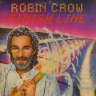 ROBIN CROW--FINISH LINE 1983 Vinyl LP