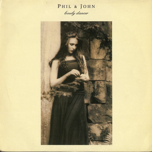 PHIL & JOHN--LONELY DANCER 1987 Vinyl LP (UK Only Pressing)