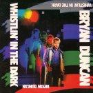 BRYAN DUNCAN--WHISTLIN' IN THE DARK 1987 Vinyl LP