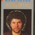 MARK HEARD--THE BEST OF/ACOUSTIC 1985 Cassette Tape