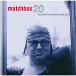 CD - Matchbox 20 - Yourself or Someone Like You