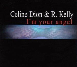 R. Kelly & Celine Dion � I�m Your Angel - CD Single