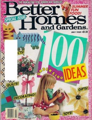Better Homes & Gardens Magazine - July 1989