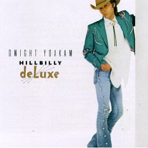 Cassette Tape: Dwight Yoakam - Hillbilly Deluxe