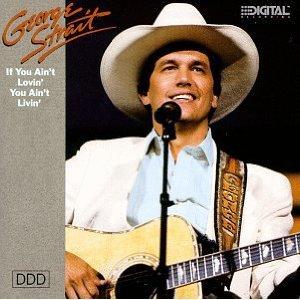 Cassette Tape: George Strait - If You Ain't Lovin', You Ain't Livin'