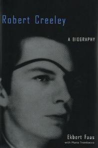 Robert Creeley / A Biography by Ekbert Faas with Maria Trombacco