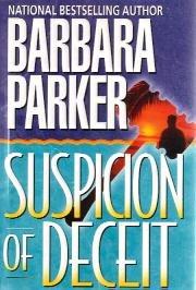 Suspicion of Deceit by Barbara Parker - First Edition