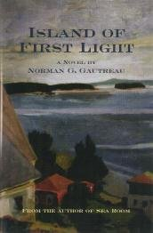 Island of First Light by Norman G. Gautreau - First Edition / Signed
