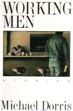 Working Men by Michael Dorris - First Edition