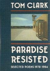 Paradise Resisited by Tom Clark / Black Sparrow Press