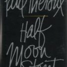 Half Moon Street by Paul Theroux - First Edition